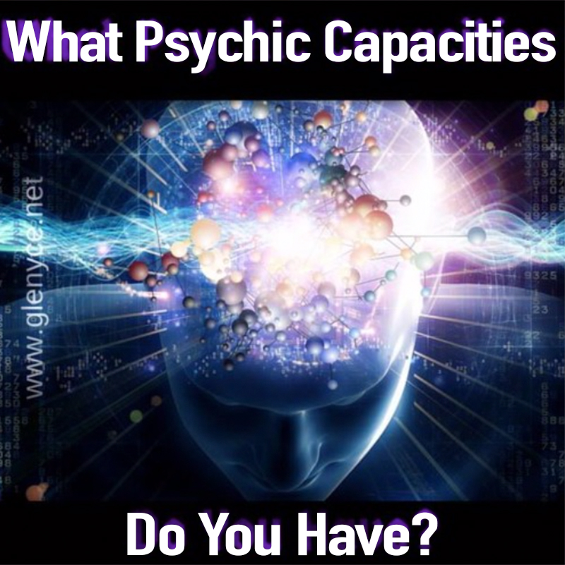 What Psychic Capacities Do You Have?