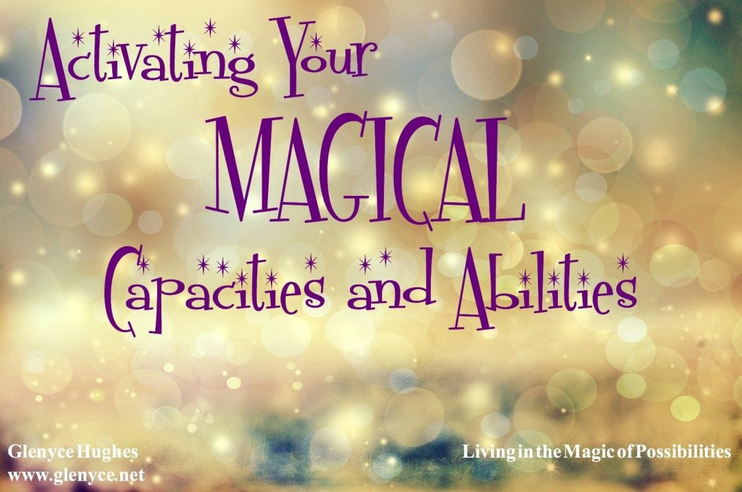 Activate Your Magical Capacities and Abilities
