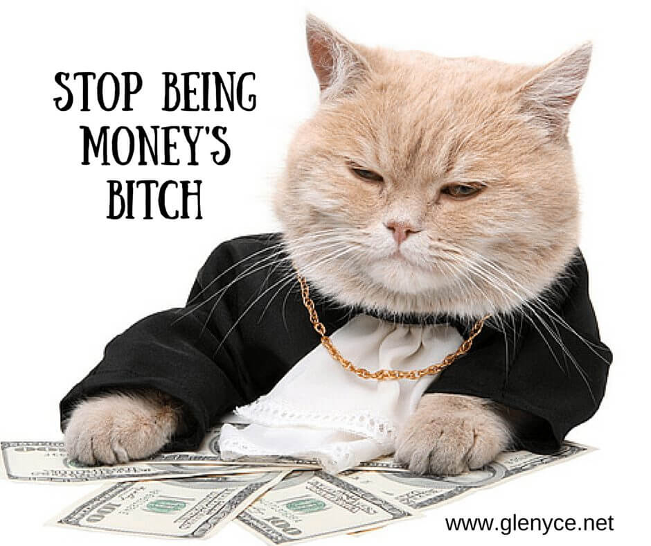 Stop Being Money's B$tch