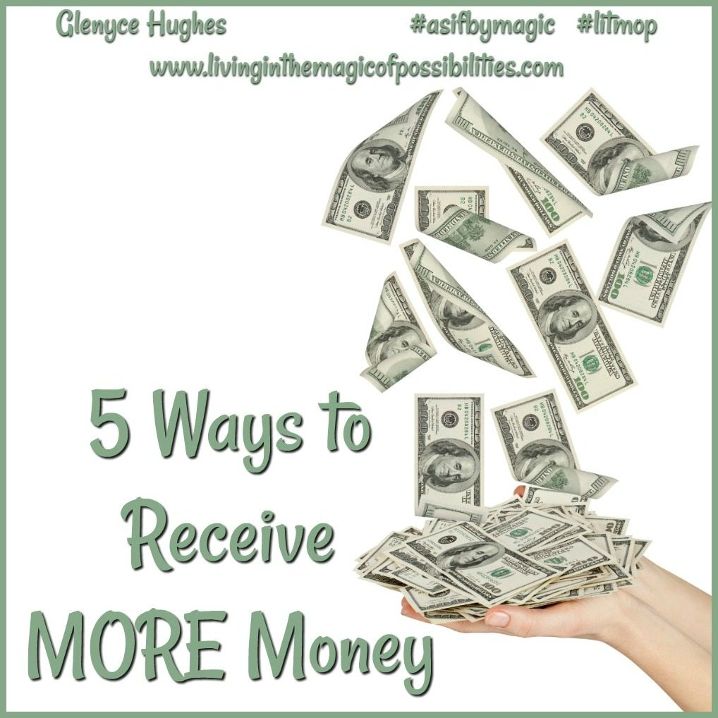5 Ways to Receive MORE Money