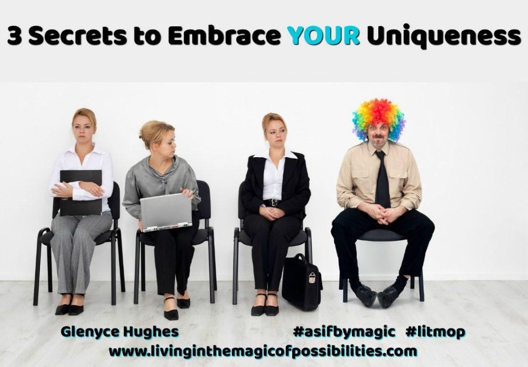 3 Secrets to Embrace YOUR Uniqueness