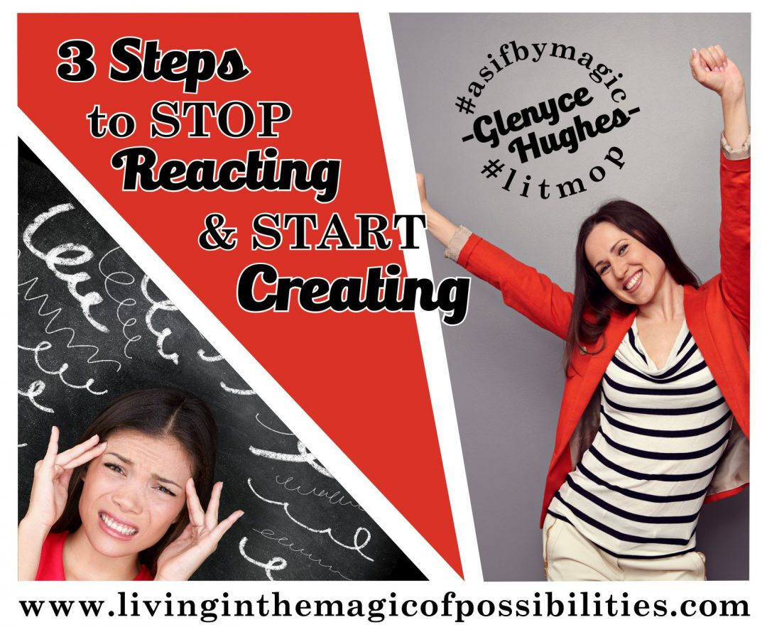 3 Steps to Stop Reacting and Start Creating