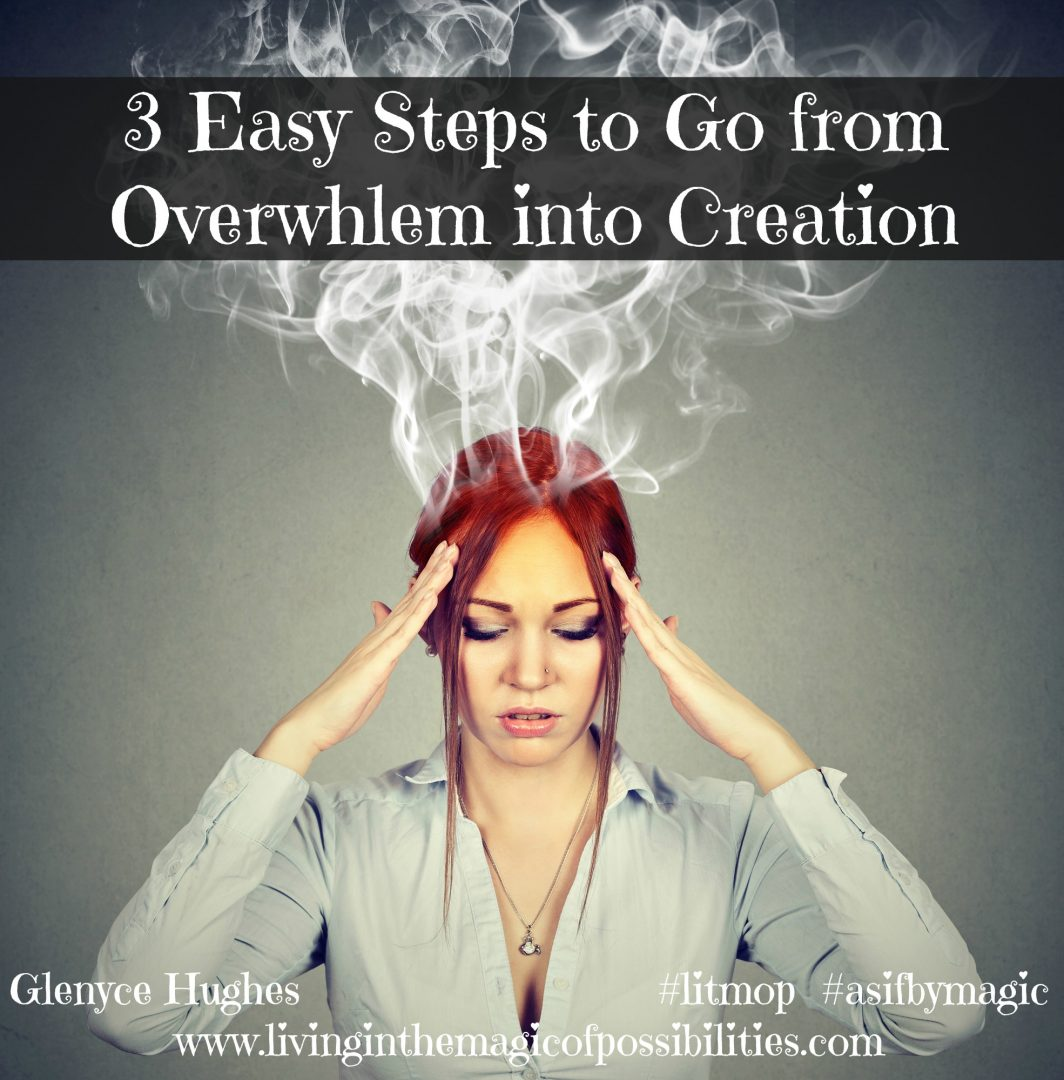 3 Easy Steps to Go from Overwhelm into Creation