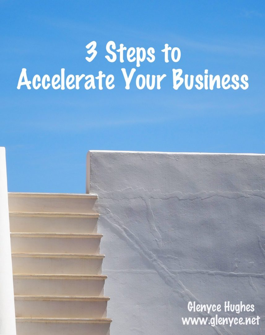 3 Steps to Accelerate Your Business