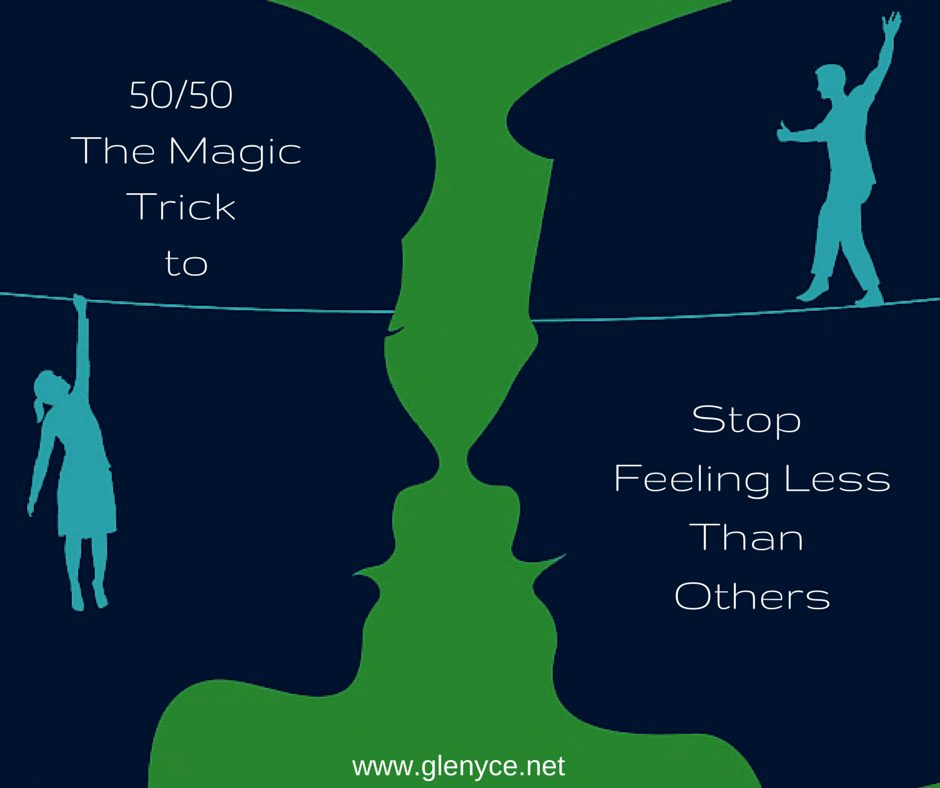50/50 The Magic Trick to Stop Feeling Less Than Others