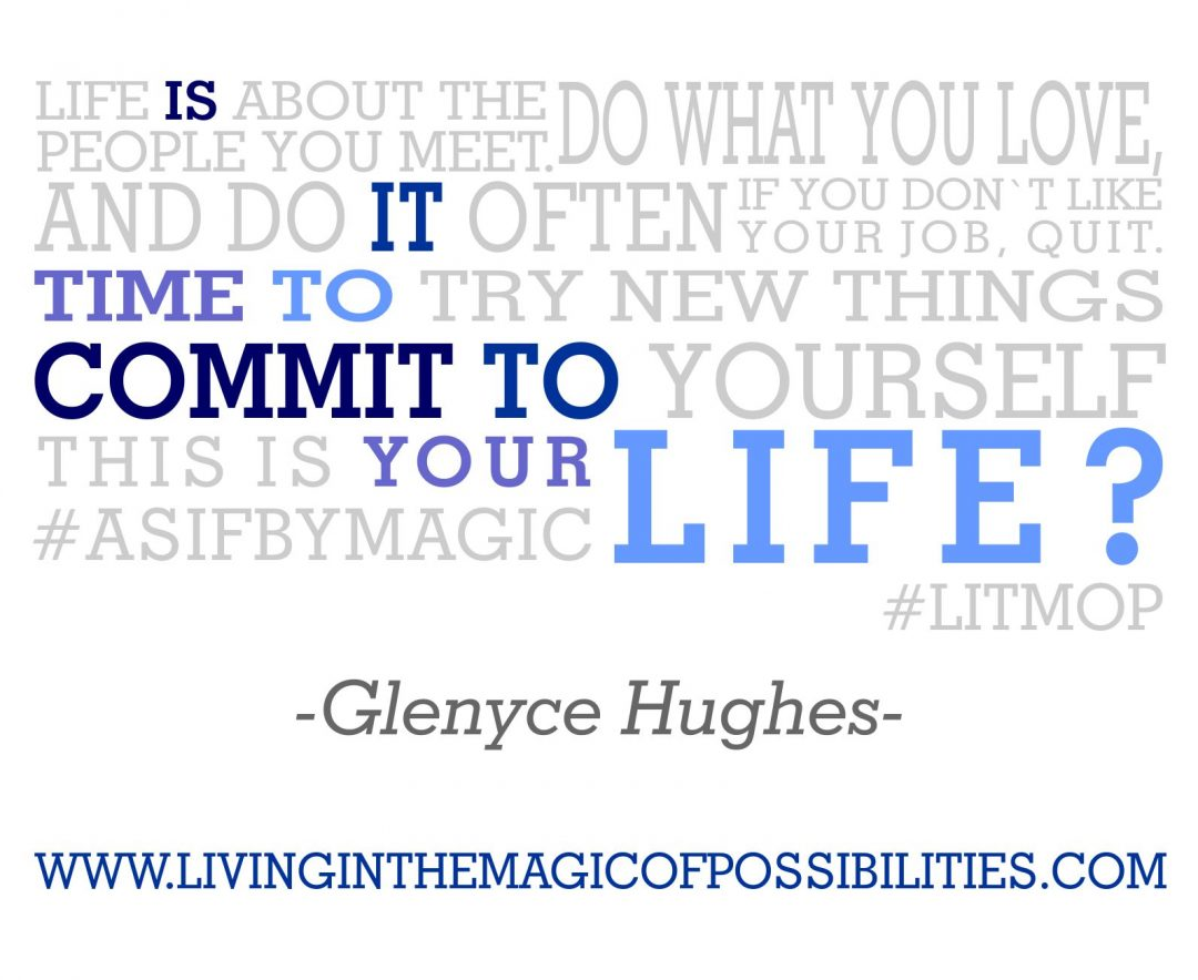 Is it Time to Commit to Your Life?