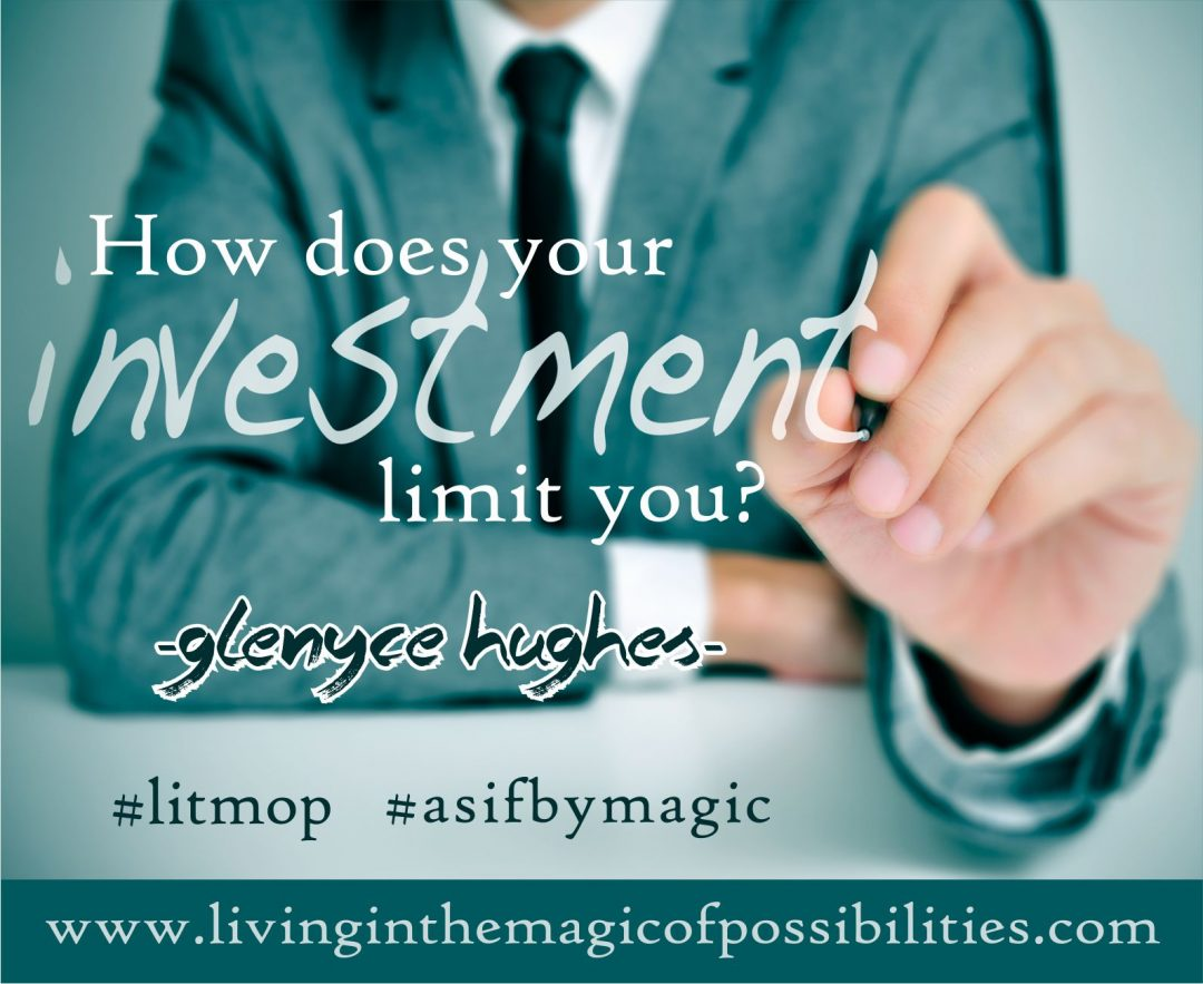 How Does Your Investment Limit You?