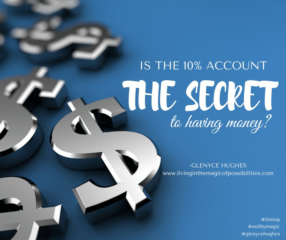 Is the 10% Account the Secret to Having Money?