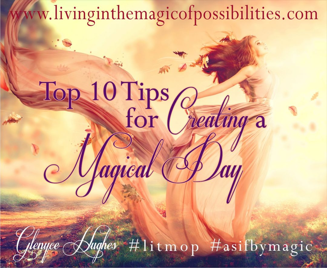 10 Tips to Create a Magical Day