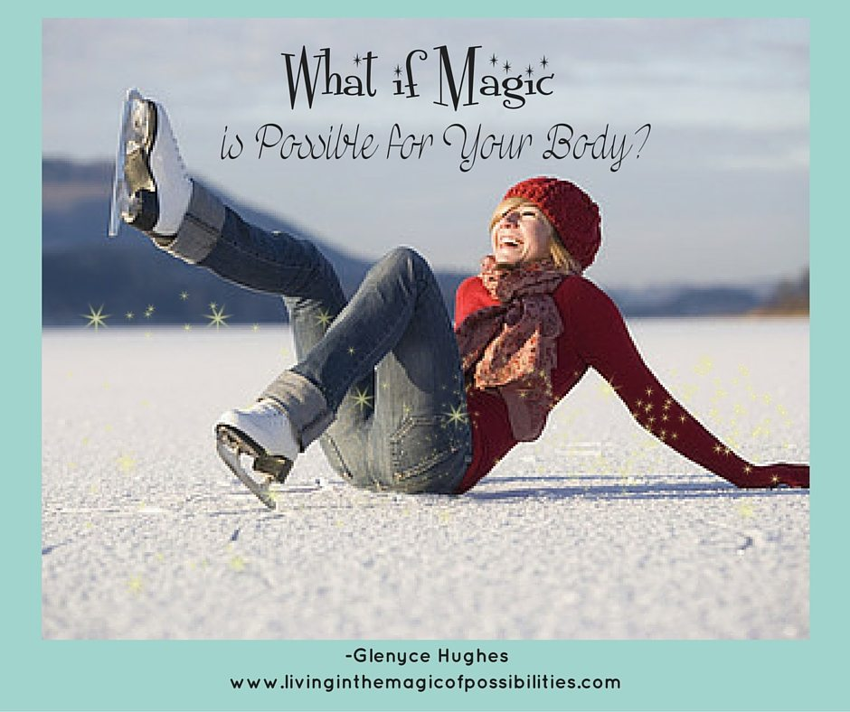 What if Magic is Possible with Your Body?