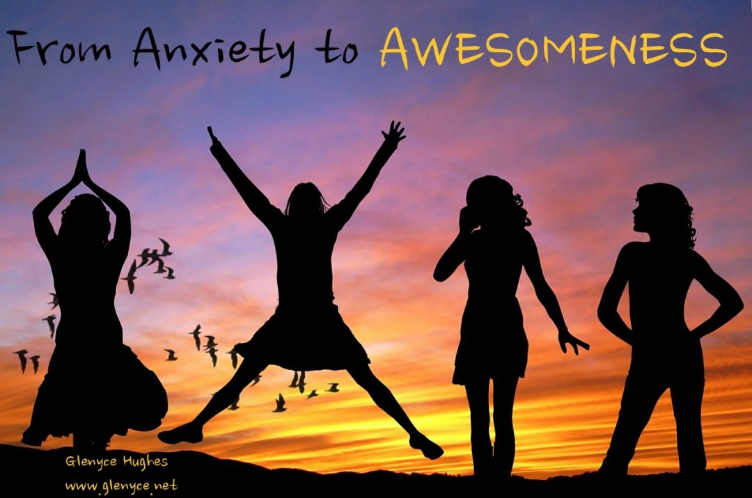 From Anxiety to AWEsomeness