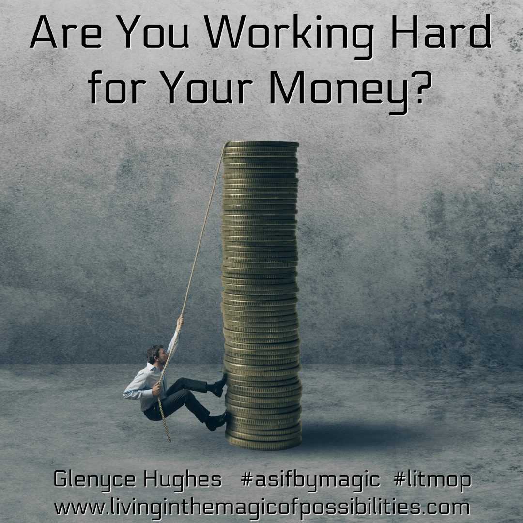 Are You Working Hard for Your Money?