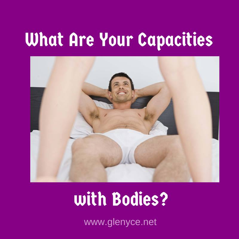 What Are Your Capacities with Bodies?
