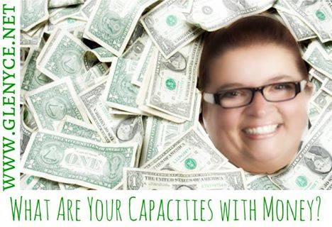 What Are Your Capacities with Money?
