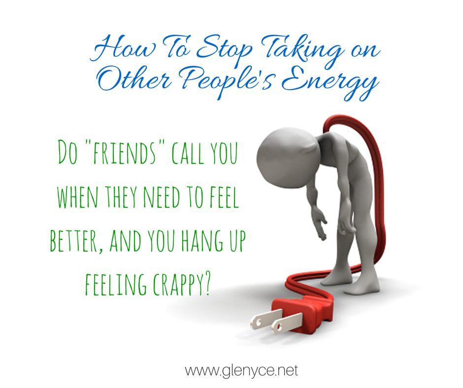How To Stop Taking on Other People`s Energy