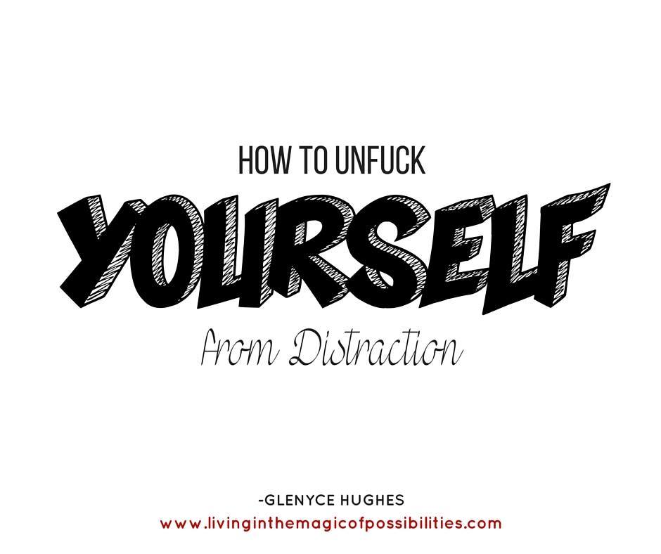How to UnFuck Yourself from Distraction