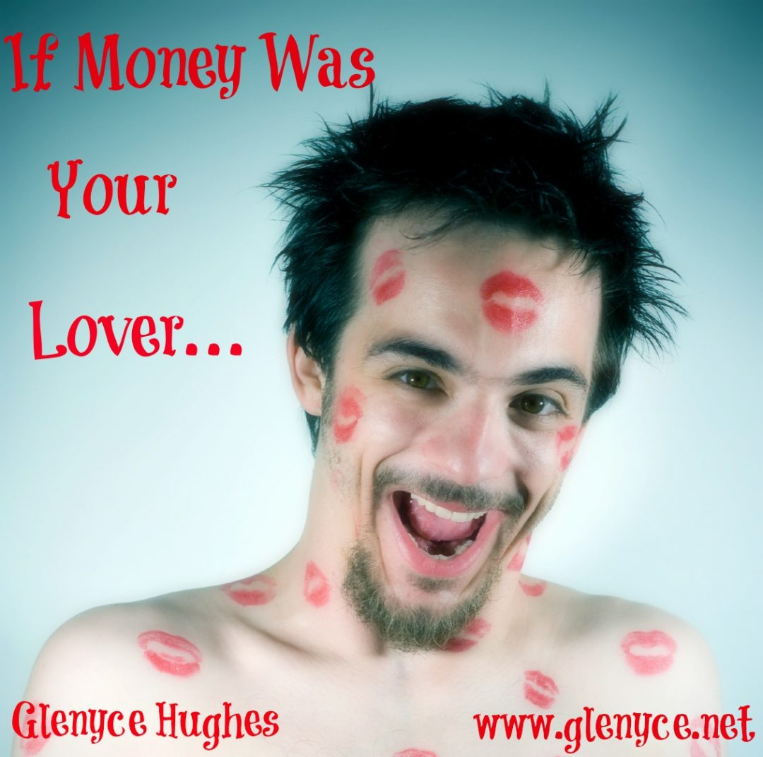 If Money was Your Lover