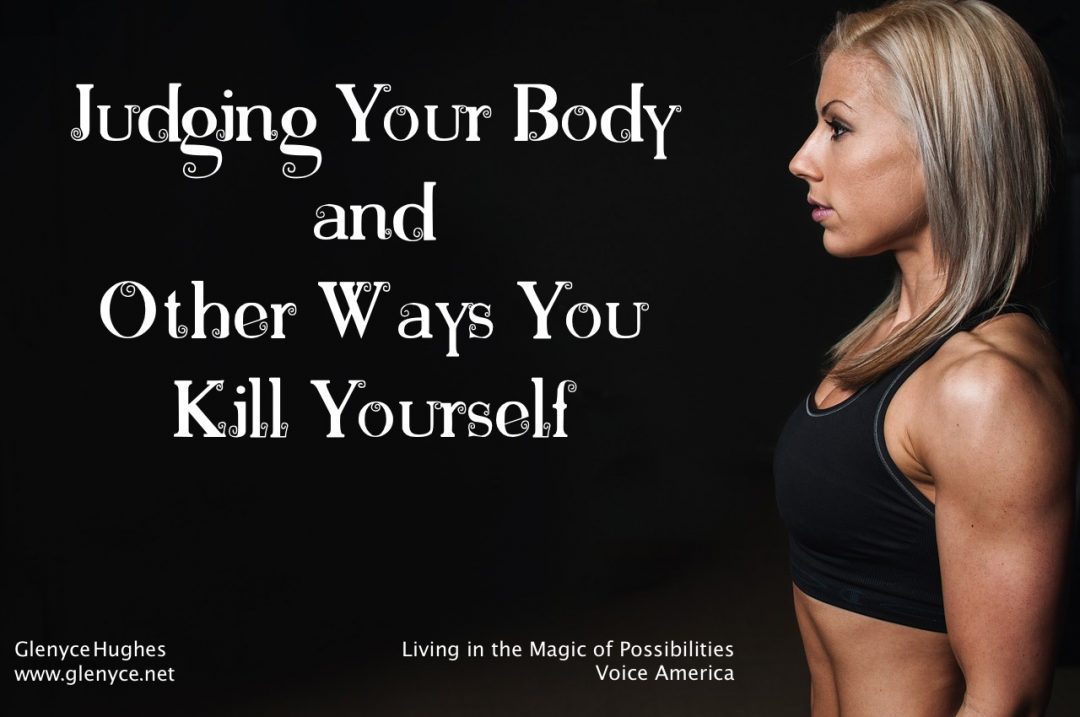 Judging Your Body and Other Ways to Kill Yourself