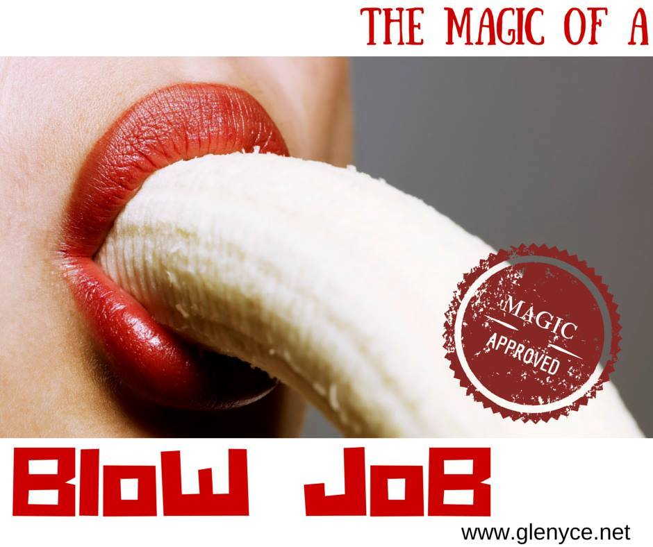 The Magic of a Blow Job