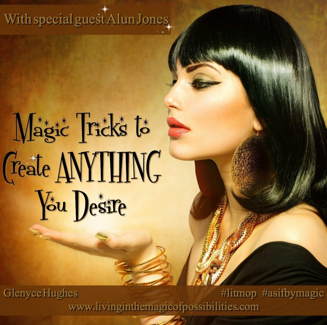 Magic Tricks to Create Anything You Desire