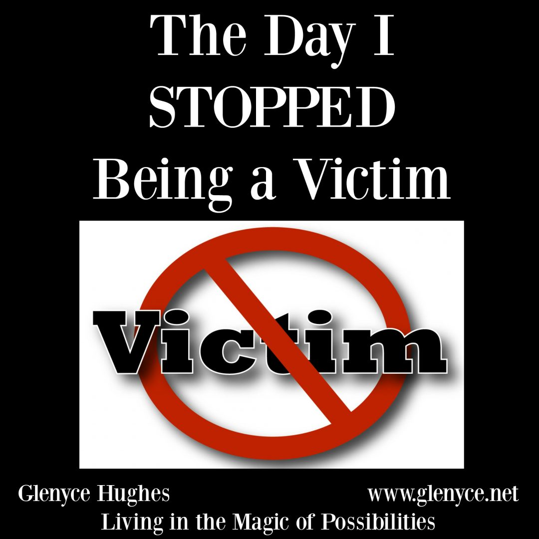 The Day I Stopped Being a Victim