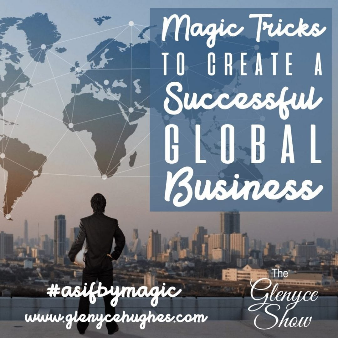Magic Tricks to Create a Successful Global Business