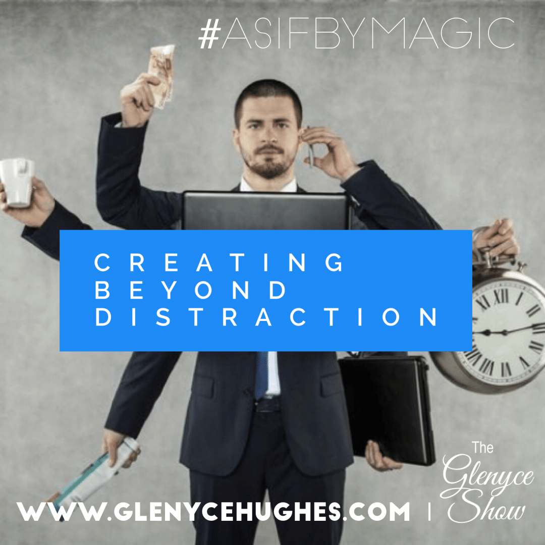 Creating Beyond Distraction