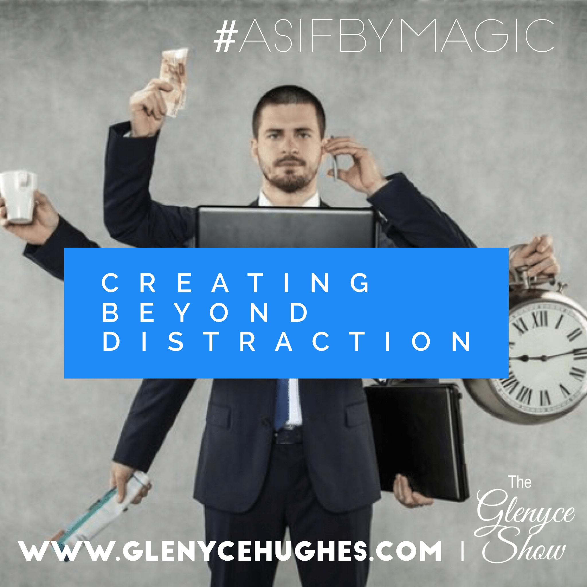 Creating Beyond Distraction