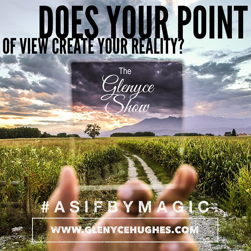 Does Your Point of View Create Your Reality?