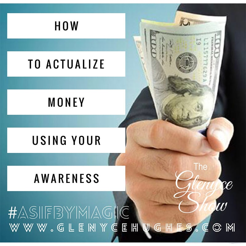 How to Actualize Money Using Your Awareness