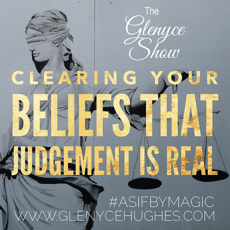 Clearing Your Beliefs That Judgement is Real