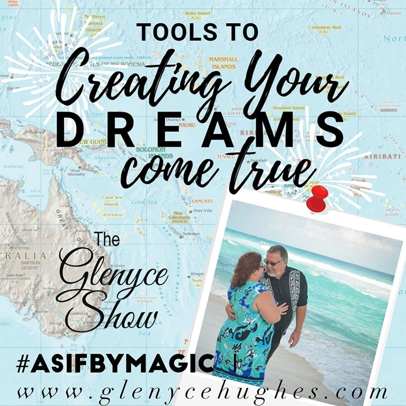 Tools to Creating Your Dreams Come True