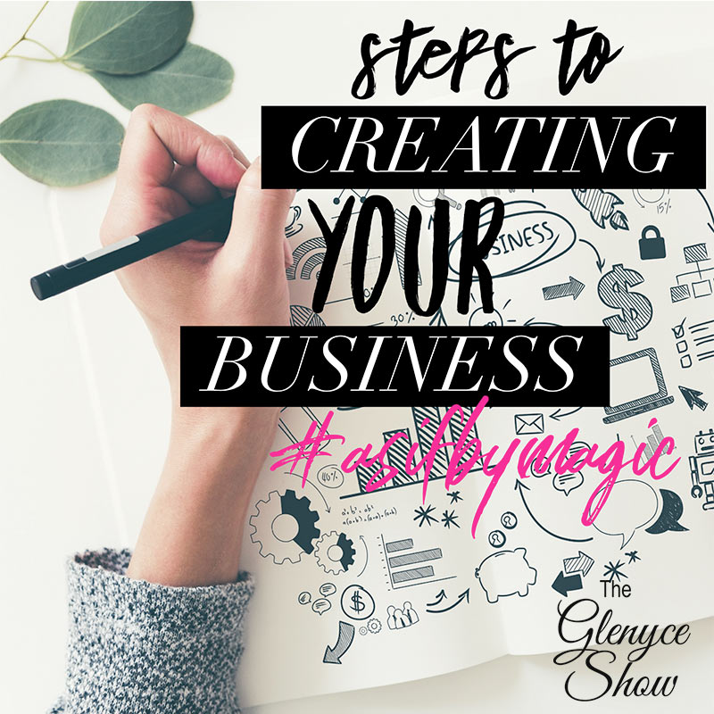 Steps to Creating Your Business #asifbymagic