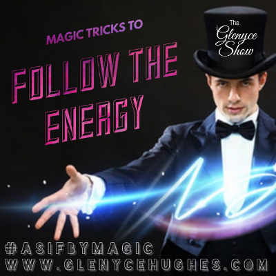 Magic Tricks to Follow the Energy
