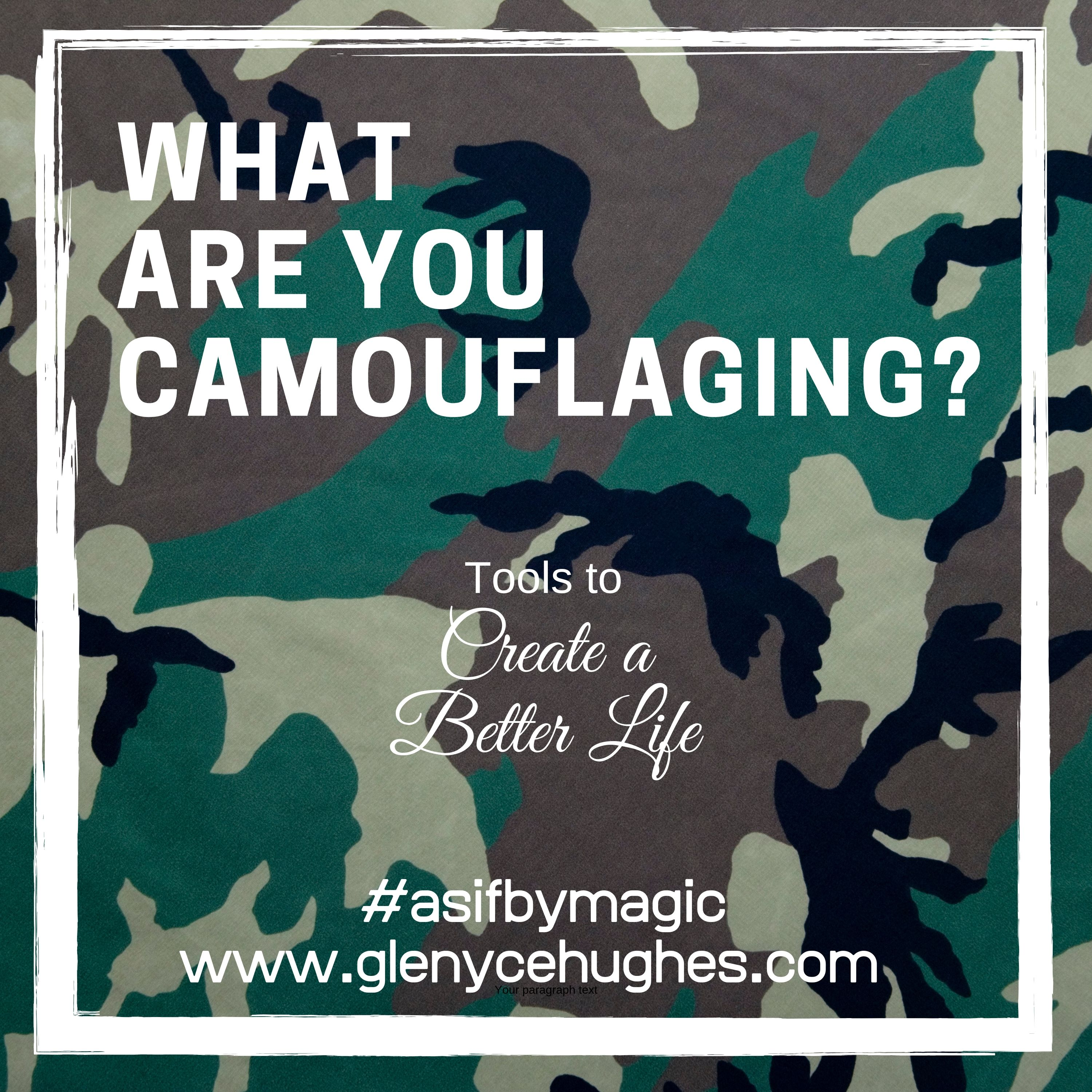 What Are You Camouflaging?