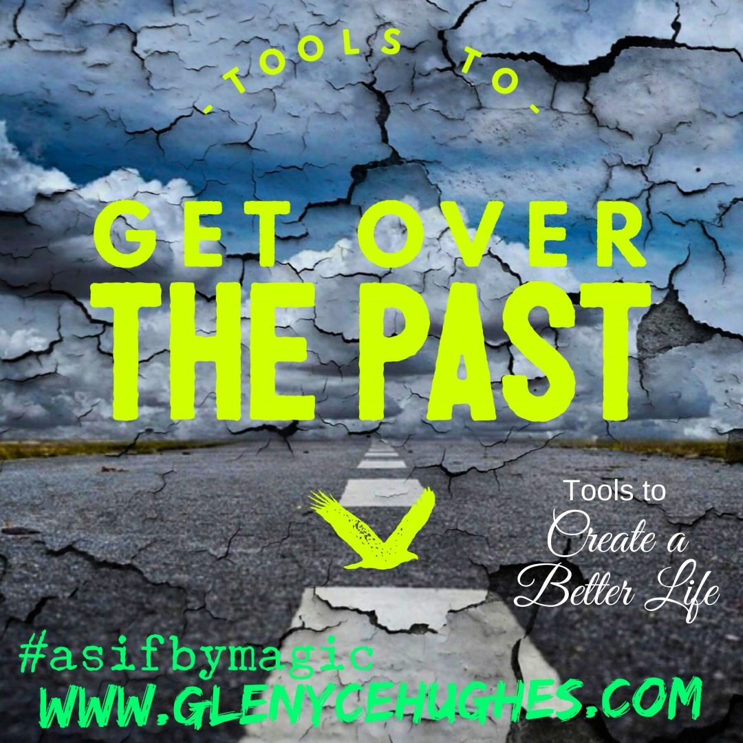 Tools to Get Over the Past