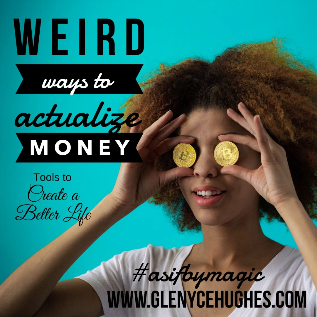 Weird Ways to Actualize Money