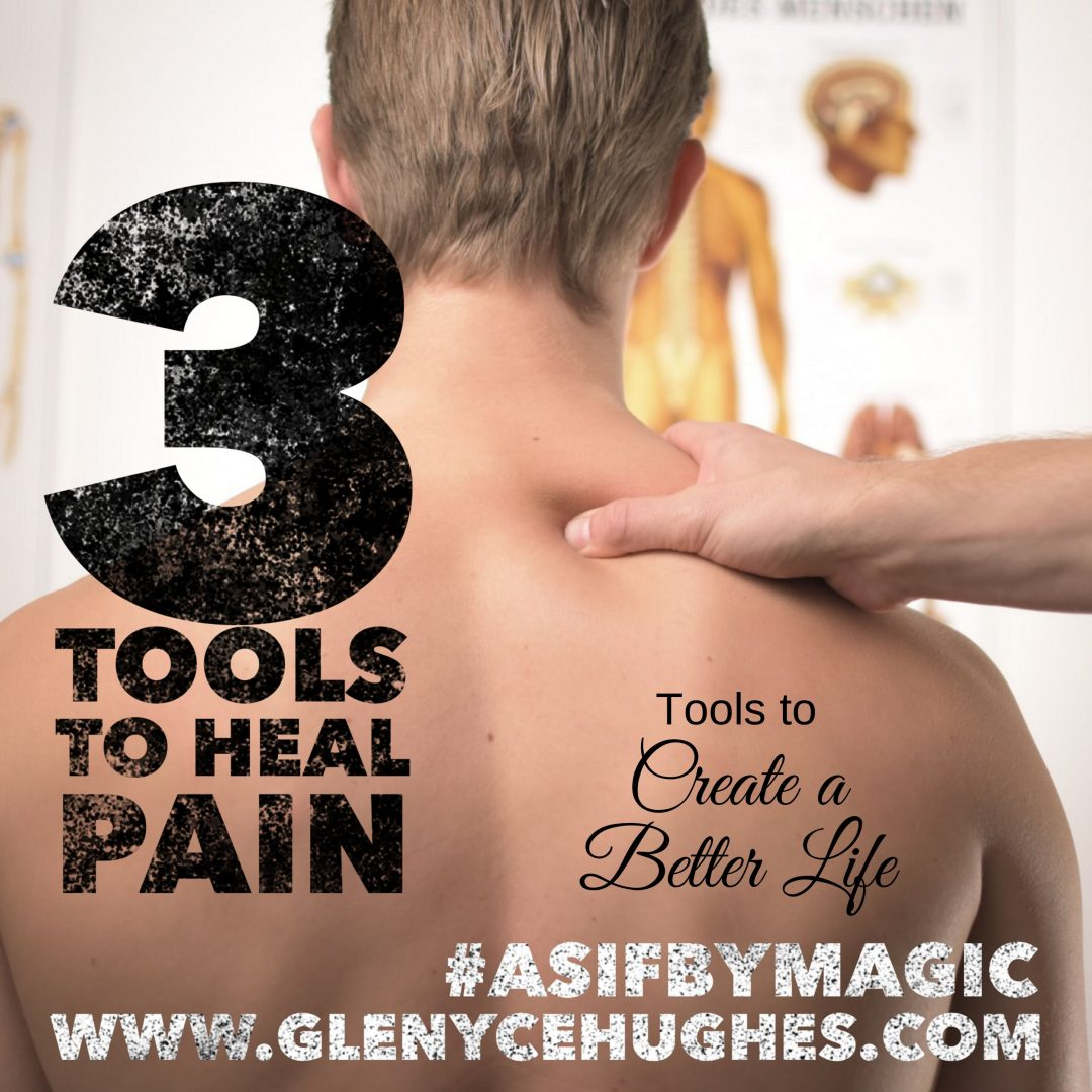 3 Tools to Heal Pain