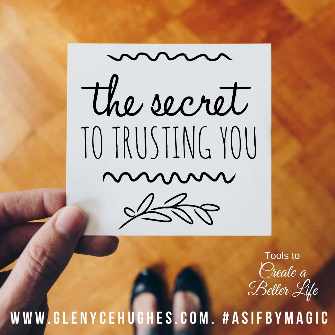 The Secret to Trusting You