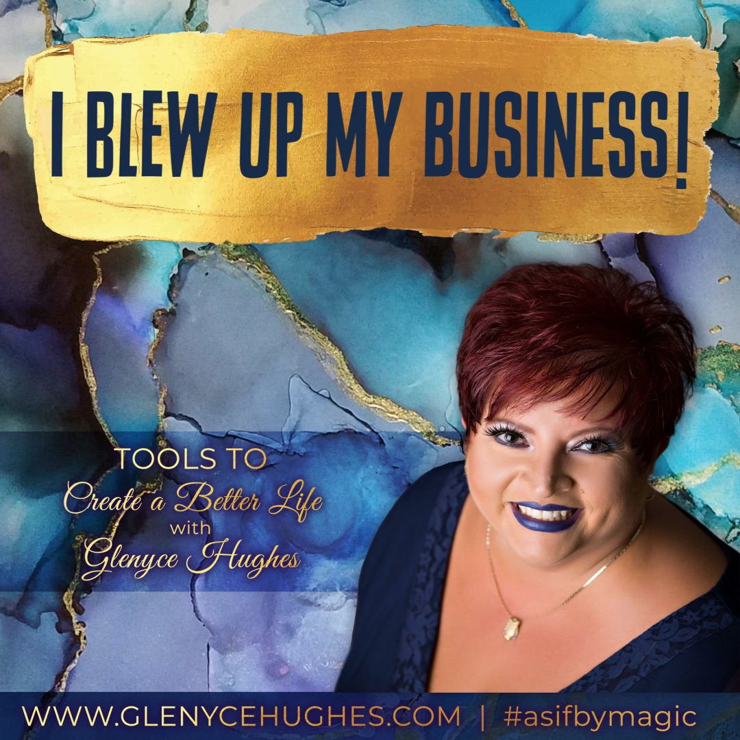 I Blew Up My Business!
