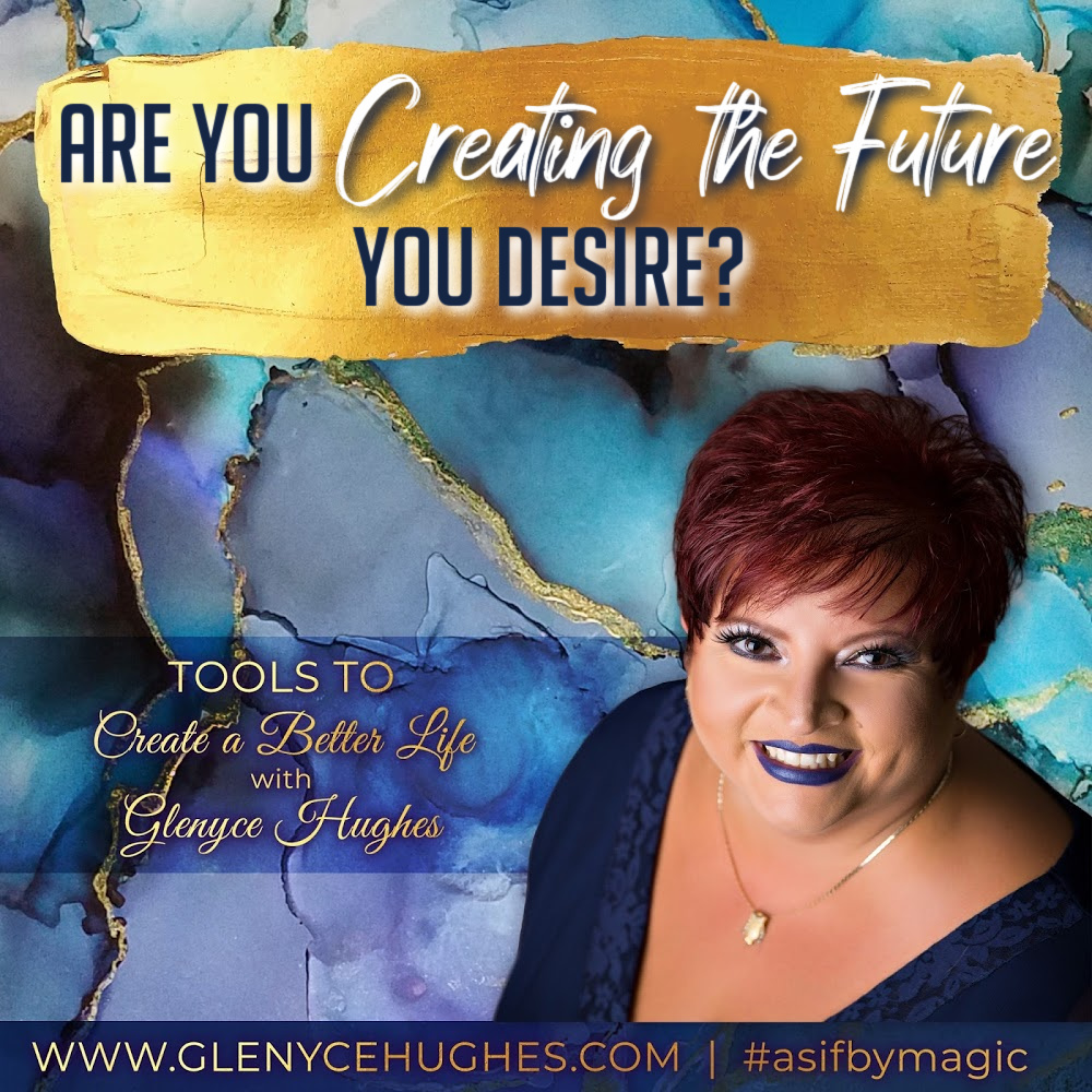 Are You Creating the Future You Desire?