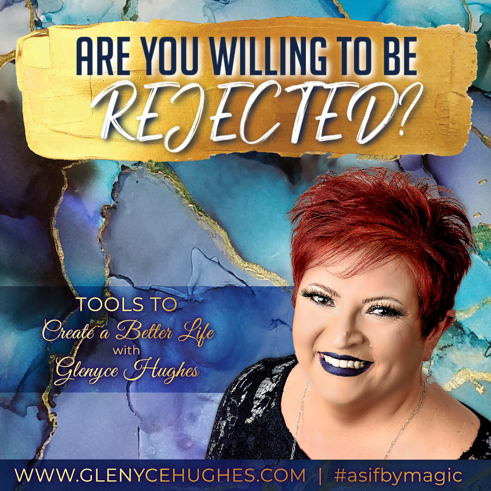 Are You Willing to Be Rejected?