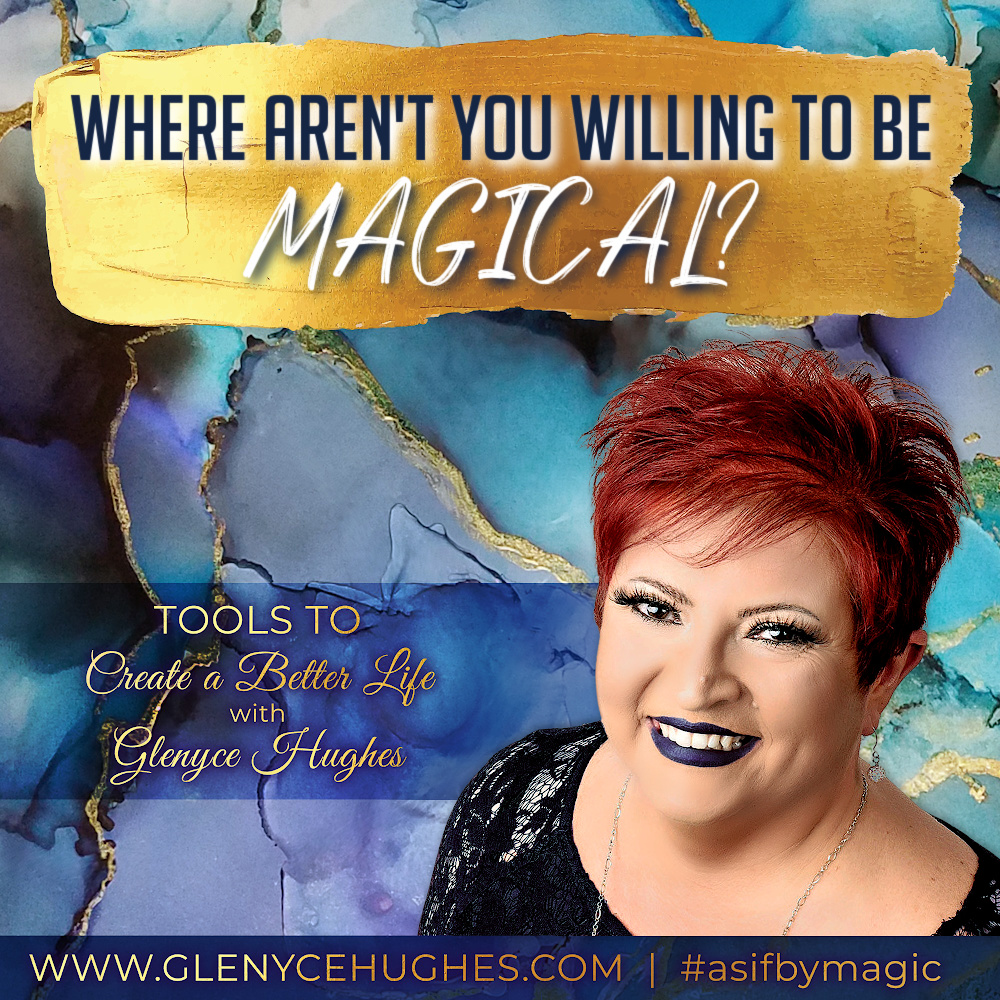Where Aren't You Willing to Be Magical?